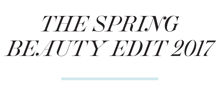 Spring Beauty Edit 2017